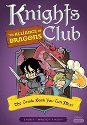 Knights Club: The Alliance Of Dragons: The Comic Book You Can Play (comic Quests) | Paperback Book