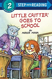 Little Critter Goes To School (step Into Reading) | Paperback Book