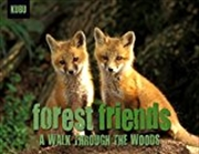 Forest Friends: A Walk In The Woods (kubu) | Paperback Book