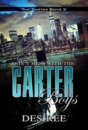 Don't Mess With The Carter Boys: The Carter Boys 3 | Paperback Book