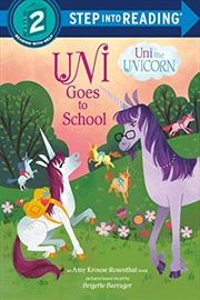 Uni Goes To School (uni The Unicorn) (step Into Reading) | Paperback Book