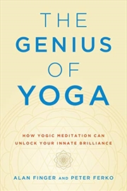 The Genius Of Yoga: How Yogic Meditation Can Unlock Your Innate Brilliance | Paperback Book