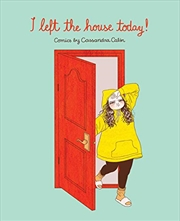 I Left The House Today! | Paperback Book
