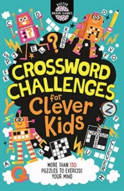 Crossword Challenges For Clever Kids (buster Brain Games) | Paperback Book
