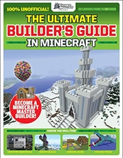 The Ultimate Builder's Guide In Minecraft (gamesmaster Presents) | Paperback Book