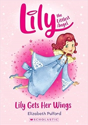 Lily The Littlest Angel #1: Lily Gets Her Wings | Paperback Book
