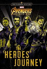 Marvel Avengers Infinity War: Heroes' Journey Bind-up | Paperback Book