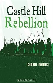 My Australian Story: Castle Hill Rebellion | Paperback Book