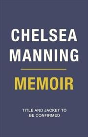 Chelsea Manning 2020 Memoir | Hardback Book