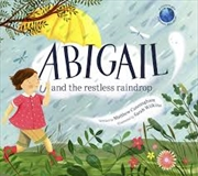 Abigail And The Restless Raindrop | Paperback Book