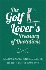 The Golf Lover's Treasury Of Quotations | Hardback Book
