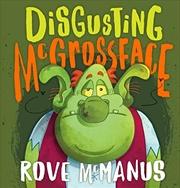 Disgusting Mcgrossface | Hardback Book