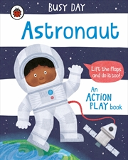 Busy Day: Astronaut | Board Book
