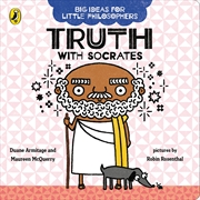 Big Ideas For Little Philosophers: Truth With Socrates | Board Book