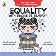 Big Ideas For Little Philosophers: Equality With Simone De Beauvoir | Board Book