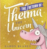 The Return Of Thelma The Unicorn | Hardback Book