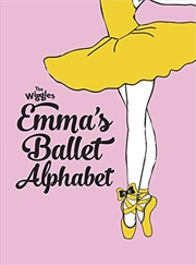 The Wiggles: Emma's Ballet Alphabet | Hardback Book