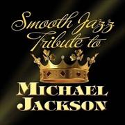 Michael Jackson Smooth Jazz Tribute | CD
