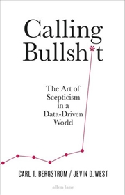 Calling Bullshit - Art of Scepticism in a Data-Driven World | Paperback Book