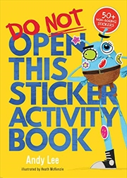 Do Not Open This Sticker Book | Paperback Book