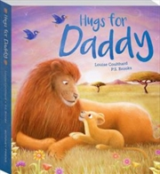 Hugs For Daddy | Board Book