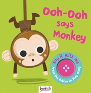 Say It With Me Monkey - Ooh-Ooh Says Monkey | Board Book