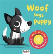 Say It With Me Dog - Woof Says Puppy | Board Book