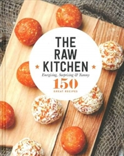 The Raw Kitchen (150 Great Recipes) | Hardback Book