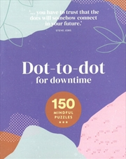 Dot-to-dot For Downtime 150 Mindful Puzzles | Paperback Book
