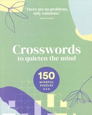 Crosswords To Quieten The Mind 150 Mindful Puzzle | Paperback Book