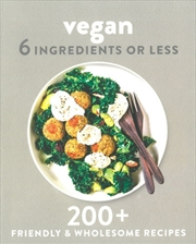 Vegan 6 Ingredients or Less | Paperback Book