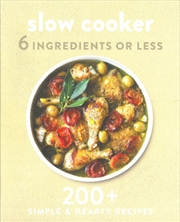 Slow Cooker 6 Ingredients or Less | Paperback Book