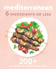 Mediterranean 6 Ingredients or Less | Paperback Book