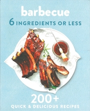 Barbecue 6 Ingredients or Less | Paperback Book