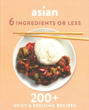 Asian 6 Ingredients or Less | Paperback Book
