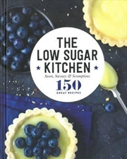 The Low Sugar Kitchen (150 Great Recipes) | Hardback Book