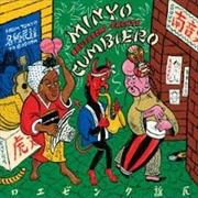 Minyo Cumbiero - From Tokyo To Bogota | Vinyl