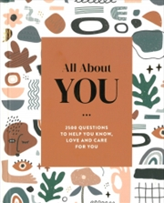 All About You - 2500 Questions to Help You Know, Love and Care for You | Hardback Book