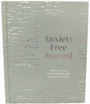 Anxiety Free Journal - Inspiration and Reflections for a Happier You | Hardback Book