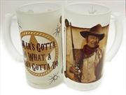 John Wayne Stein Mans Gotta | Merchandise