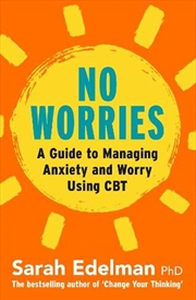 No Worries: A Guide To Releasing Anxiety And Worry Using Cbt | Paperback Book