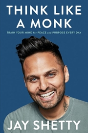 Think Like A Monk - How to Train Your Mind for Peace and Purpose Everyday | Paperback Book
