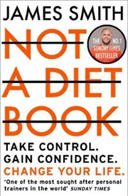 Not A Diet Book - Take Control. Gain Confidence. Change Your Life. | Paperback Book