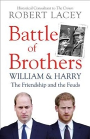 Battle Of Brothers - William And Harry - The Friendship And The Feuds | Paperback Book