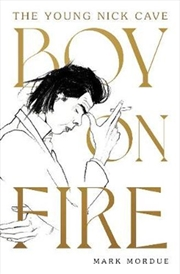 Boy On Fire, Young Nick Cave | Hardback Book