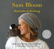 Sam Bloom: Heartache And Birdsong   Hardback Book