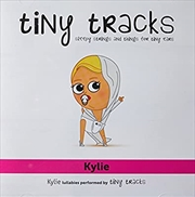 Kylie Minogue Lullabies Performed By Tiny Tracks | CD