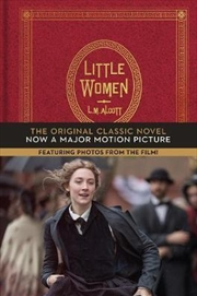 Little Women: The Original Classic Novel Featuring Photos From The Film! | Hardback Book