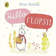 Peter Rabbit: Hello Flopsy! | Board Book