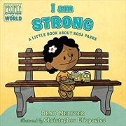 I Am Strong: A Little Book About Rosa Parks (ordinary People Change The World) | Board Book